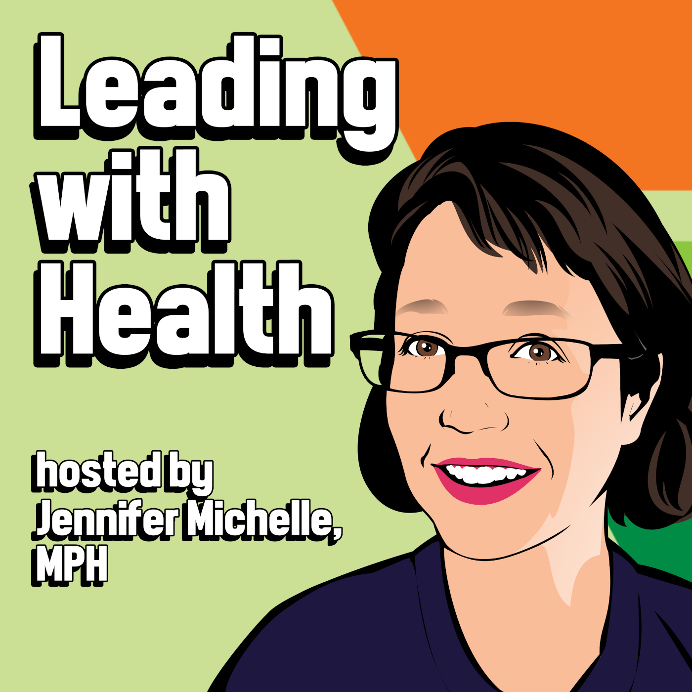 Leading with Health hosted by Jennifer Michelle, MPH